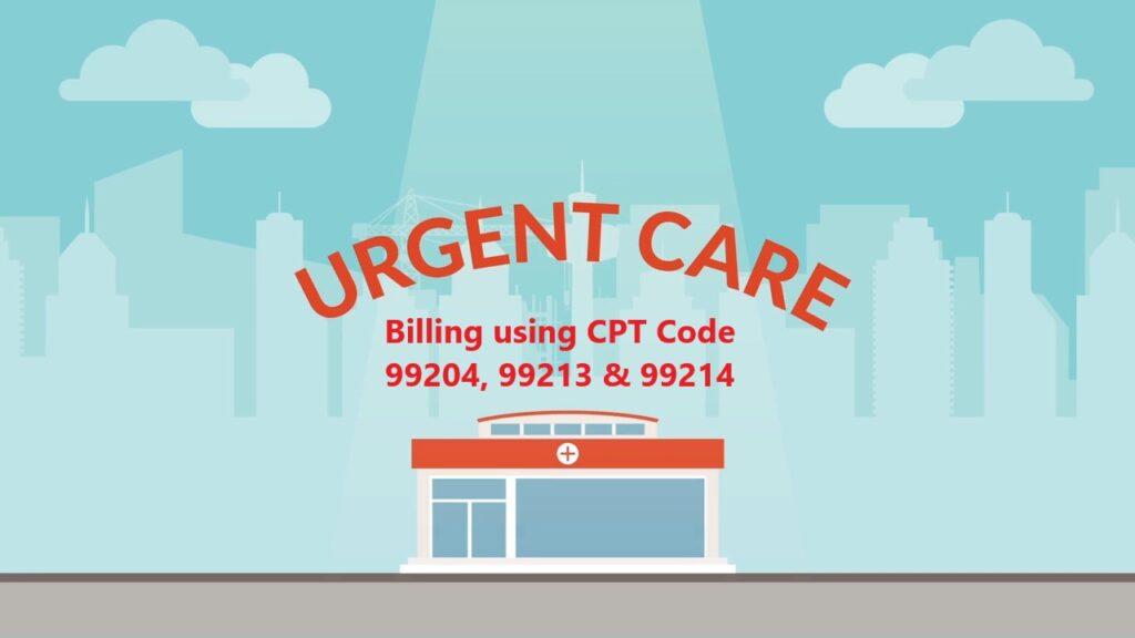 Urgent Care Billing using CPT Code 99204, 99213 & 99214