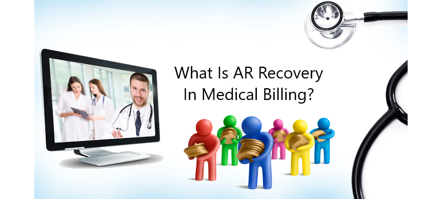 What Is AR Recovery In Medical Billing